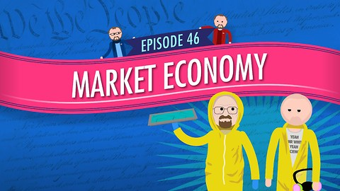 Market Economy: Crash Course Government #46