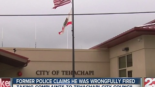 Former Tehachapi police officer claims he was wrongfully fired - Video