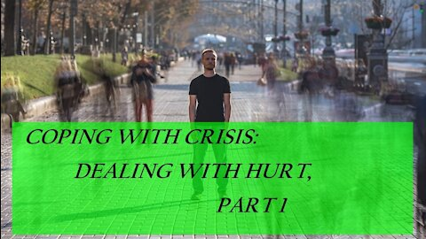 Coping with Crisis: Dealing with hurt - Part 1