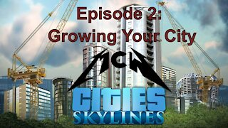Cities Skylines Episode 2: Growing Your City