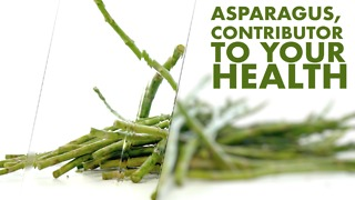 Asparagus, contributor to your health. - Video