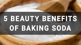 5 beauty benefits of baking soda - Video