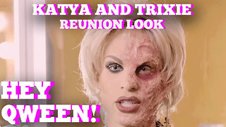 Katya's Rupaul's Drag Race All Stars Reunion Look Inspiration: Hey Qween! BONUS - Video
