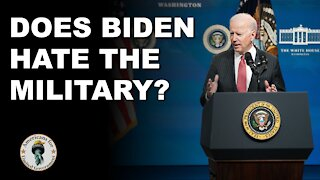Does Biden Hate The Military?