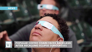 Popular Coffee Chain Faces Backlash After Recalling Eclipse Sunglasses - Video