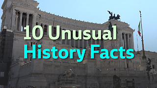10 Unusual History Facts - Video