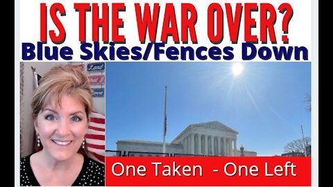 IS THE WAR OVER? DC FENCING DOWN, MILITARY OCCUPATION OVER, BLUE SKIES BIBLICAL 3-21-21