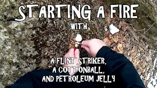 Starting a Fire with a Cotton Ball and Petroleum Jelly