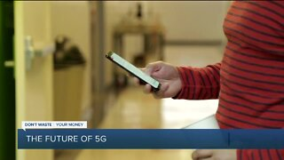 Don't Waste Your Money: The Future of 5G