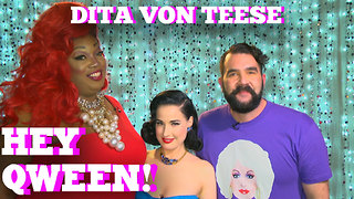 DITA VON TEESE on HEY QWEEN! with Jonny McGovern PROMO! - Video