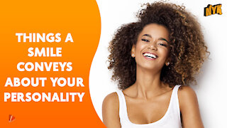 Top 4 Things A Smile Says About Your Personality *