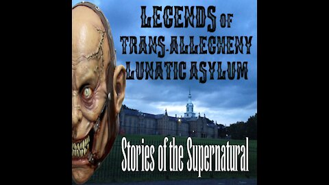 Legends of Trans-Allegheny Lunatic Asylum | Stories of the Supernatural