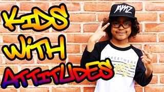 Kids With Attitudes #11 - Video
