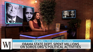 Obama State Dept. Spent Millions On Soros Org's Political Activities - Video