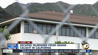 Escaped murderer from Hawaii captured in California - Video