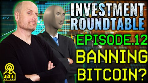 FREEDOMAIN INVESTMENT ROUNDTABLE 12: BANNING BITCOIN?