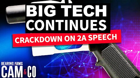 The Big Tech Crackdown On 2A Speech Continues