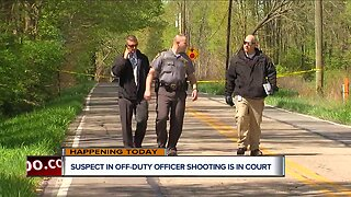 Suspect in off-duty officer shooting in court today