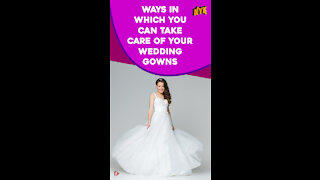 Top 4 Ways To Take Care Of The Wedding Gown *