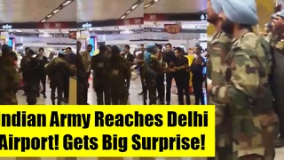 Indian Army Reaches Delhi Airport! Gets Big Surprise! Crowds Break Into Spontaneous Applause ! - Video