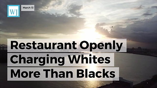 Restaurant Openly Charging Whites More Than Blacks - Video