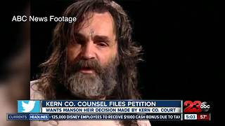 Kern County Counsel wants Manson heir decision made by a Kern County Court - Video