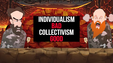 INDIVIDUALISM BAD COLLECTIVISM GOOD ||BUER BITS||