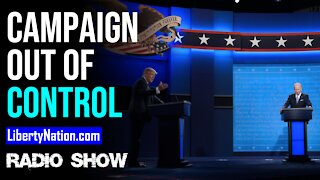 A Presidential Campaign Out of Control - LN Radio Videocast