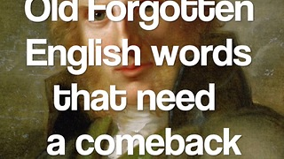 Old forgotten English words that need a comeback