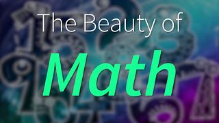 The Beauty of Math! - Video