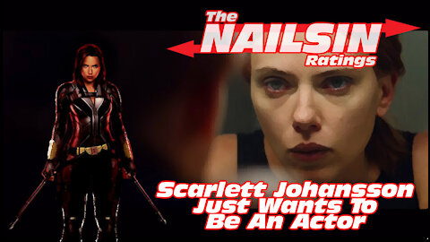 The Nailsin Ratings:Scarlett Johansson Just Wants To Be An Actress