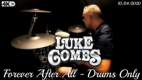 Luke Combs - Forever After All - Drums Only (New Song)