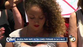 Balboa Park rape victim comes forward in DA's race - Video