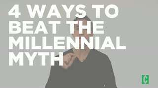 4 ways to beat the Millennial myth - Video