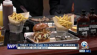 Treat your dad to gourmet burgers on Father's Day - Video