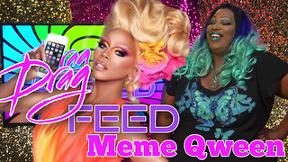 "Lady Red Couture ""Meme Qween"" on Drag Feed  - Video"