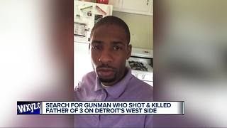 Search for gunman who shot and killed father of 3 on Detroit's west side - Video