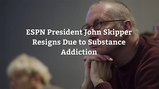 ESPN President John Skipper Resigns Due to Substance Addiction - Video