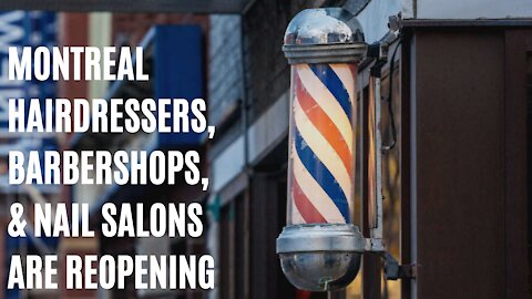 Montreal Hairdressers, Barbershops & Nail Salons Are Finally Going To Reopen