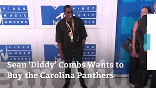 Sean 'Diddy' Combs Wants to Buy the Carolina Panthers - Video