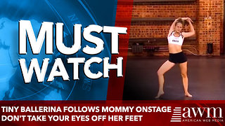 Tiny Ballerina Follows Mommy Onstage - Don't Take Your Eyes Off Her Feet - Video