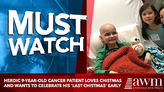 Heroic 9-Year-Old Cancer Patient Loves Chistmas And Wants To Celebrate His 'Last Chistmas' Early - Video