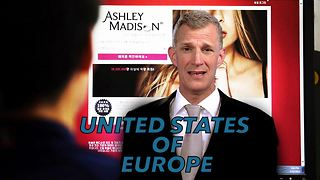 United States of Europe: EU officials on Ashley Madison - Video
