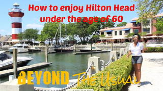 How to enjoy Hilton Head under the age of 60 - Video