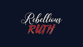 The Rebellious Ruth YouTube Channel