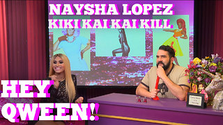Kiki Kai Kai Kill with Naysha Lopez on Hey Qween! - Video