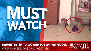 Mom Spots Something Very Creepy In Video Of Daughter Playing With Doll - Video