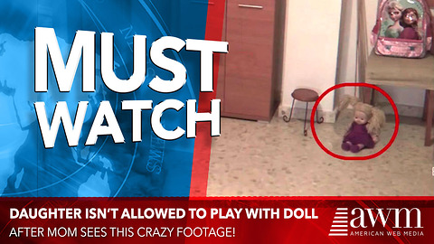 Mom Spots Something Very Creepy In Video Of Daughter Playing With Doll