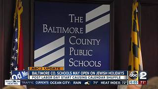 Baltimore Co. Schools could open on major Jewish holidays - Video