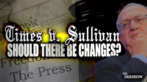 Should there be Changes in Times v. Sullivan?